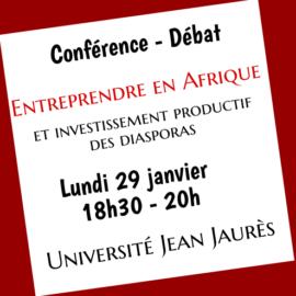 Conférence – Débat «Entreprendre en Afrique et investissement productif des diasporas»